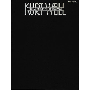 Kurt Weill - From Berlin To Broadway