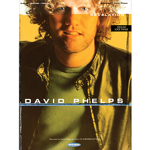 David Phelps - Revelation