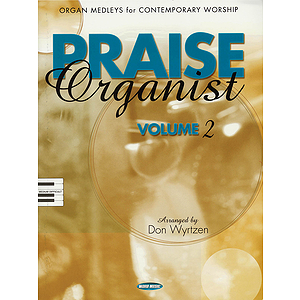 Praise Organist - Volume 2