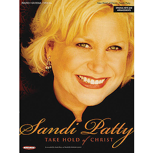 Sandi Patty - Take Hold of Christ