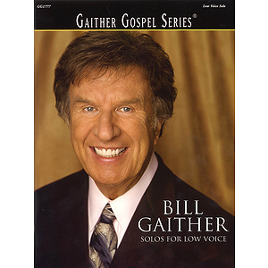 Bill Gaither - Solos for Low Voice