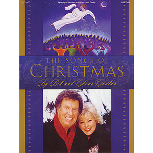 Bill and Gloria Gaither - The Songs of Christmas