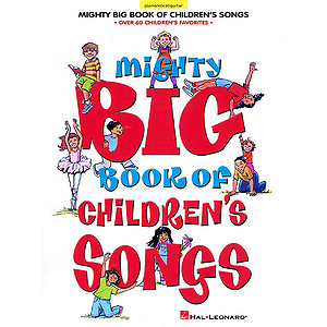 Mighty Big Book of Children&#039;s Songs