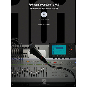 101 Recording Tips