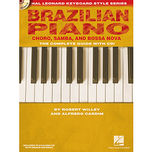 Brazilian Piano - Chôro, Samba, and Bossa Nova