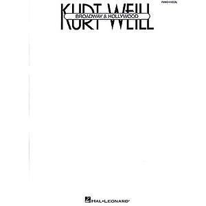 Kurt Weill - Broadway &amp; Hollywood