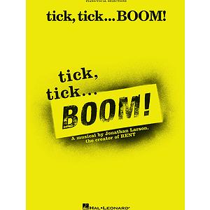 tick, tick ... BOOM!