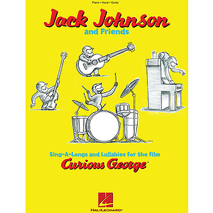 Jack Johnson and Friends - Sing-A-Longs and Lullabies for the Film Curious George