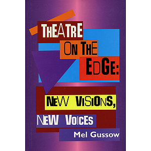 Theatre on the Edge: New Visions, New Voices