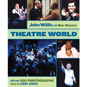 Theatre World Volume 58 - 2001-2002