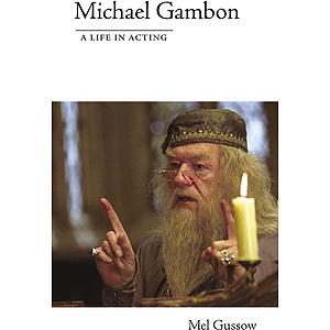 Michael Gambon - A Life in Acting