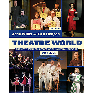 Theatre World: Volume 61 2004-2005