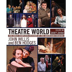Theatre World Volume 64, 2007-2008