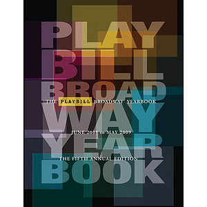 The Playbill Broadway Yearbook: June 2008 - May 2009