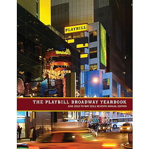 The Playbill Broadway Yearbook: June 2010 to May 2011