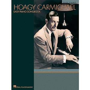 Hoagy Carmichael - Easy Piano Songbook