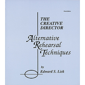 The Creative Director: Alternative Rehearsal Techniques