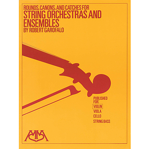 Rounds, Canons & Catches for String Orchestra & Ensembles