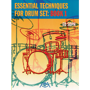 Essential Techniques for Drum Set: Book 1