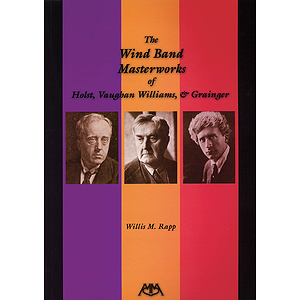 The Wind Band Masterworks of Holst, Vaughan Williams and Grainger