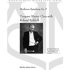 Timpani Master Class with Roland Kohloff