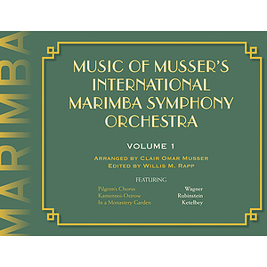 Music of Musser's International Marimba Symphony Orchestra