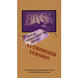 Bootleg Canadian Brass Concert: Authorized Version (VHS)