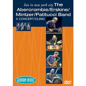 The Abercrombie/Erskine/Mintzer/Patitucci Band - Live in New York City (DVD)