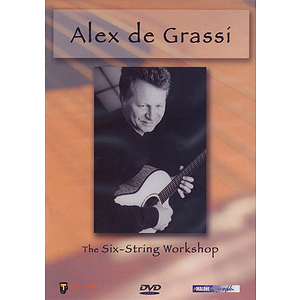 Alex De Grassi - The Six-String Workshop (DVD)
