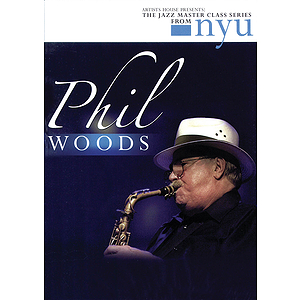 Phil Woods - The Jazz Master Class Series from NYU (DVD)