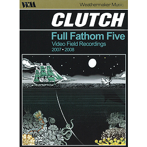 Clutch - Full Fathom Five (DVD)