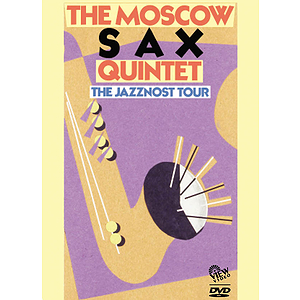 The Moscow Sax Quintet - The Jazznost Tour (DVD)