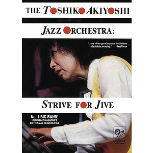 Toshiko Akiyoshi Jazz Orchestra - Strive for Jive (DVD)