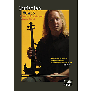 Christian Howes & The Horacio Icasto Quartet - Live in Madrid (DVD)