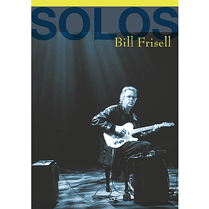 Bill Frisell - Solos: The Jazz Sessions (DVD)