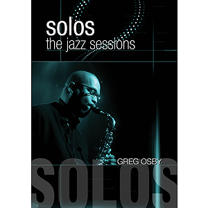 Greg Osby - Solos: The Jazz Sessions (DVD)