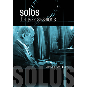 Andrew Hill - Solos: The Jazz Sessions (DVD)