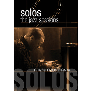 Gonzalo Rubalcaba - Solos: The Jazz Sessions (DVD)