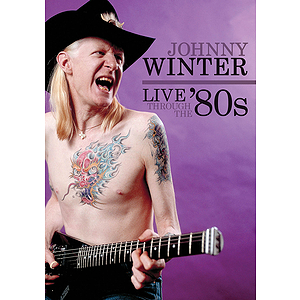 Johnny Winter -¦Live Through the '80s (DVD)