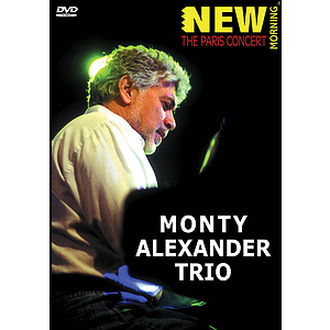 Monty Alexander Trio - New Morning: The Paris Concert (DVD)