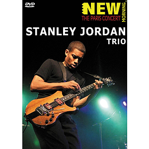 Stanley Jordan Trio -¦New Morning: The Paris Concert (DVD)