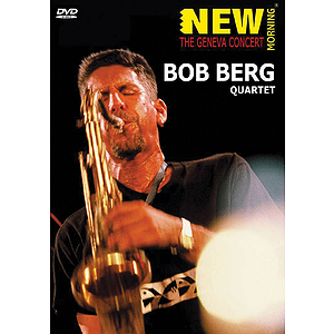 Bob Berg Quartet - New Morning: The Geneva Concert (DVD)