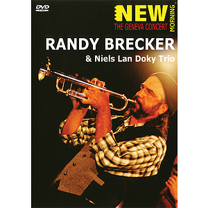 Randy Brecker - New Morning: The Geneva Concert (DVD)
