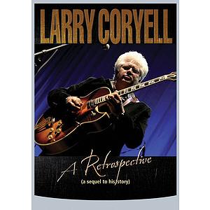 Larry Coryell - A Retrospective (DVD)