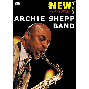 Archie Shepp Band -¦New Morning: The Geneva Concert (DVD)