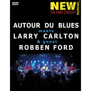 Autour Du Blues Meets Larry Carlton and Robben Ford (DVD)