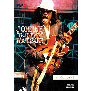 Johnny Guitar Watson -¦In Concert Ohne Filter (DVD)