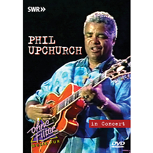 Phil Upchurch -In Concert (DVD)