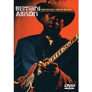 Bernard Allison -¦Kentucky Fried Blues (DVD)