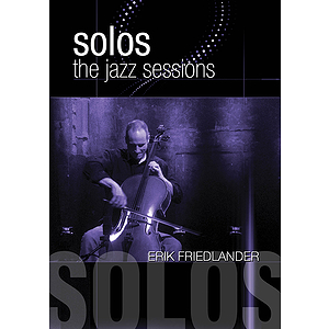 Erik Friedlander -¦Solos: The Jazz Sessions (DVD)